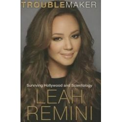 Troublemaker, Surviving Hollywood and Scientology by Leah Remini | 9781101886960 | Booktopia Biografie, wspomnienia