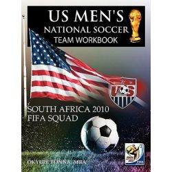 Us Men's National Soccer Team Workbook, South Africa 2010 Fifa Squad by Okyere Bonna Mba | 9781463419295 | Booktopia