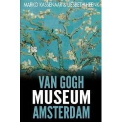 Van Gogh Museum Amsterdam, Highlights of the Collection by Marko Kassenaar | 9789492371379 | Booktopia