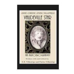 Vaudeville Star, Annie Corinne Atkins Villastrigo by Annie Corinne Atkins Villastrigo | 9780983373056 | Booktopia Biografie, wspomnienia