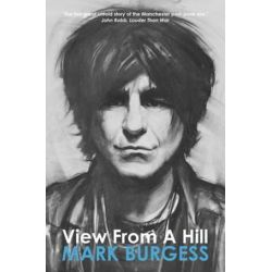 View from a Hill by Mark Burgess   9780957427013   Booktopia Biografie, wspomnienia