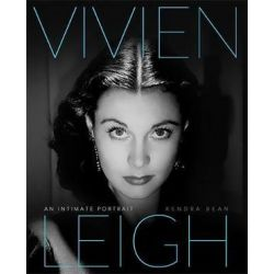 Vivien Leigh, An Intimate Portrait by Kendra Bean | 9780762450992 | Booktopia