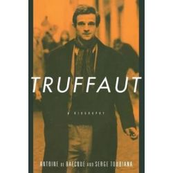 Truffaut, A Biography by Antoine de Baecque | 9780520225244 | Booktopia