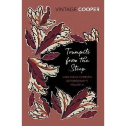 Trumpets from the Steep, Lady Diana Cooper's Autobiography, Volume 3 by Diana Cooper | 9781784873028 | Booktopia