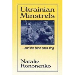 Ukrainian Minstrels: Why the Blind Should Sing, And the Blind Shall Sing by Natalie O. Kononenko | 9780765601452 | Booktopia