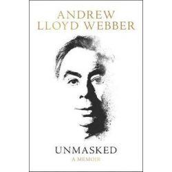 Unmasked, A Memoir by Andrew Lloyd Webber | 9780062424204 | Booktopia