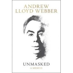 Unmasked by Andrew Lloyd Webber | 9780062424211 | Booktopia
