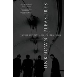 Unknown Pleasures, Inside Joy Division by Peter Hook | 9780062222572 | Booktopia