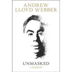 Unmasked by Andrew Lloyd Webber | 9780008237592 | Booktopia