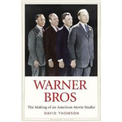 Warner Bros, The Making of an American Movie Studio by David Thomson | 9780300197600 | Booktopia