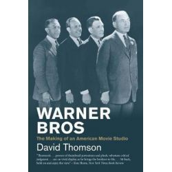 Warner Bros, The Making of an American Movie Studio by David Thomson | 9780300244557 | Booktopia