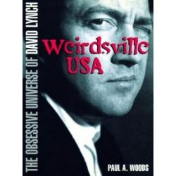 Weirdsville USA, The Obsessive Universe of David Lynch by Paul A. Woods   9780859655552   Booktopia Pozostałe