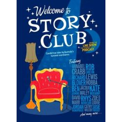 Welcome to Story Club, Candid True Tales by Australia's Funniest Oversharers by Ben Jenkins | 9780733339554 | Booktopia