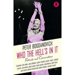 Who the Hell's In It?, Conversations with Legendary Film Stars by Peter Bogdanovich | 9780571224319 | Booktopia