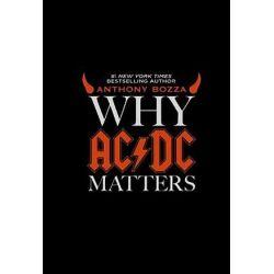 Why AC/DC Matters by Anthony Bozza | 9780061804601 | Booktopia Biografie, wspomnienia