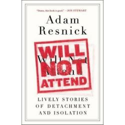 Will Not Attend, Lively Stories of Detachment and Isolation by Adam Resnick | 9780147516213 | Booktopia