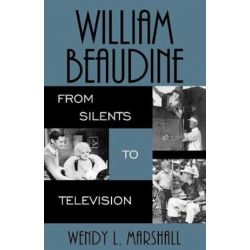 William Beaudine, From Silents to Television by Wendy L. Marshall | 9780810852181 | Booktopia Biografie, wspomnienia
