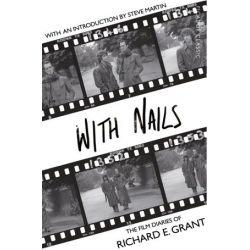 With Nails, Picador Classic by Richard E. Grant | 9781447289531 | Booktopia Biografie, wspomnienia