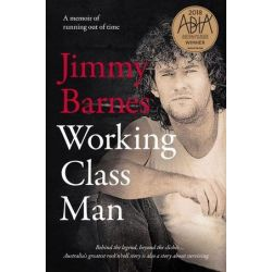 Working Class Man, A memoir of running out of time by Jimmy Barnes | 9781460752142 | Booktopia Biografie, wspomnienia