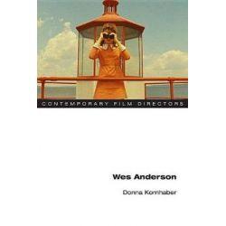 Wes Anderson, Contemporary Film Directors by Donna Kornhaber | 9780252082726 | Booktopia Książki i Komiksy