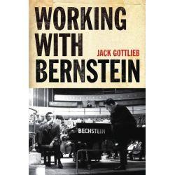 Working with Bernstein, A Memoir by Jack Gottlieb | 9781574671865 | Booktopia Książki i Komiksy