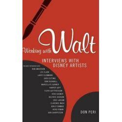 Working with Walt, Interviews with Disney Artists by Don Peri | 9781934110676 | Booktopia Książki i Komiksy