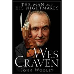 Wes Craven, The Man and His Nightmares by Fr. John Wooley | 9780470497500 | Booktopia Książki i Komiksy