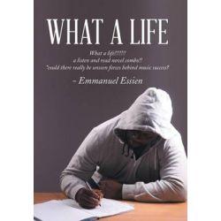 What a Life by Emmanuel Essien | 9781504997324 | Booktopia Książki i Komiksy