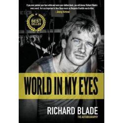 World in My Eyes, The Autobiography by Richard Blade | 9780999021071 | Booktopia Książki i Komiksy