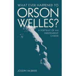 What Ever Happened to Orson Welles?, A Portrait of an Independent Career by Joseph McBride | 9780813124100 | Booktopia Książki i Komiksy