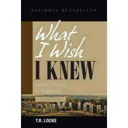 What I Wish I Knew Before I Moved to Hollywood (2nd Edition) by T R Locke | 9780981898346 | Booktopia Książki i Komiksy