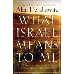 What Israel Means to Me, By 80 Prominent Writers, Performers, Scholars, Politicians, and Journalists by Alan M. Dershowitz | 9780470169148 | Booktopia Książki i Komiksy