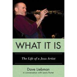 What It Is, The Life of a Jazz Artist by Dave Liebman | 9780810888999 | Booktopia Książki i Komiksy