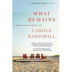 What Remains, A Memoir of Fate, Friendship, and Love by Carole Radziwill | 9780743277181 | Booktopia Książki i Komiksy