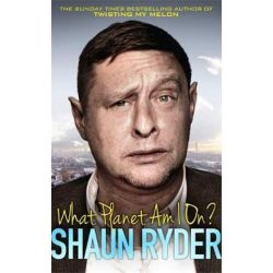 What Planet am I on? by Shaun Ryder | 9781472116932 | Booktopia Książki i Komiksy