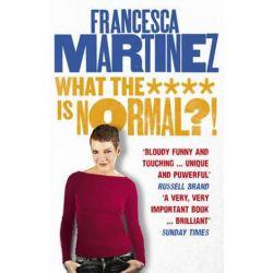 What the **** is Normal?! by Francesca Martinez | 9780753555354 | Booktopia Książki i Komiksy