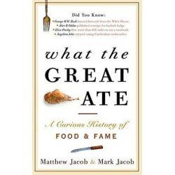 What The Great Ate by Mark;Jacob, Matthew; Jacob | 9780307461957 | Booktopia Książki i Komiksy