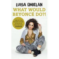 What Would Beyonce Do?! by Luisa Omielan | 9781780894454 | Booktopia Książki i Komiksy