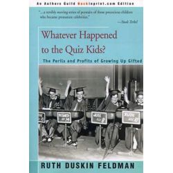 Whatever Happened to the Quiz Kids?, The Perils and Profits of Growing Up Gifted by Ruth Duskin Feldman | 9780595007271 | Booktopia Książki i Komiksy