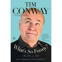 What's So Funny?, My Hilarious Life by Tim Conway | 9781476726533 | Booktopia Książki i Komiksy