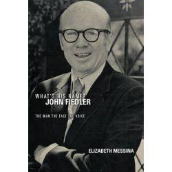 What's His Name? John Fiedler, The Man the Face the Voice by Elizabeth Messina | 9781468558586 | Booktopia Książki i Komiksy