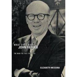 What's His Name? John Fiedler, The Man the Face the Voice by Elizabeth Messina | 9781468558579 | Booktopia Książki i Komiksy