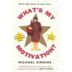 What's My Motivation? by Michael Simkins | 9780091897499 | Booktopia Książki i Komiksy