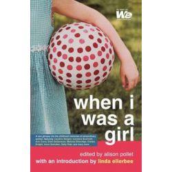 When I Was a Girl, We: Women's Entertainment by Alison Pollet | 9780743480642 | Booktopia Książki i Komiksy