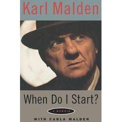 When Do I Start?, A Memoir by Karl Malden | 9780879102722 | Booktopia Książki i Komiksy