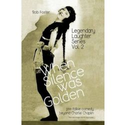 When Silence Was Golden, The Legendary Laughter Series by Robert Foster | 9781478281375 | Booktopia Książki i Komiksy