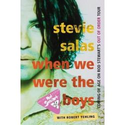 When We Were the Boys, Coming of Age on Rod Stewart's out of Order Tour by Stevie Salas | 9781589799882 | Booktopia Książki i Komiksy