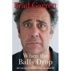 When the Balls Drop by Brad Garrett | 9781476772905 | Booktopia Książki i Komiksy
