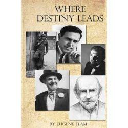 Where Destiny Leads by Eugene Flam | 9781492796145 | Booktopia Książki i Komiksy