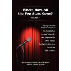 Where Have All the Pop Stars Gone? -- Volume 1 by Marti Smiley Childs | 9781937317003 | Booktopia Książki i Komiksy